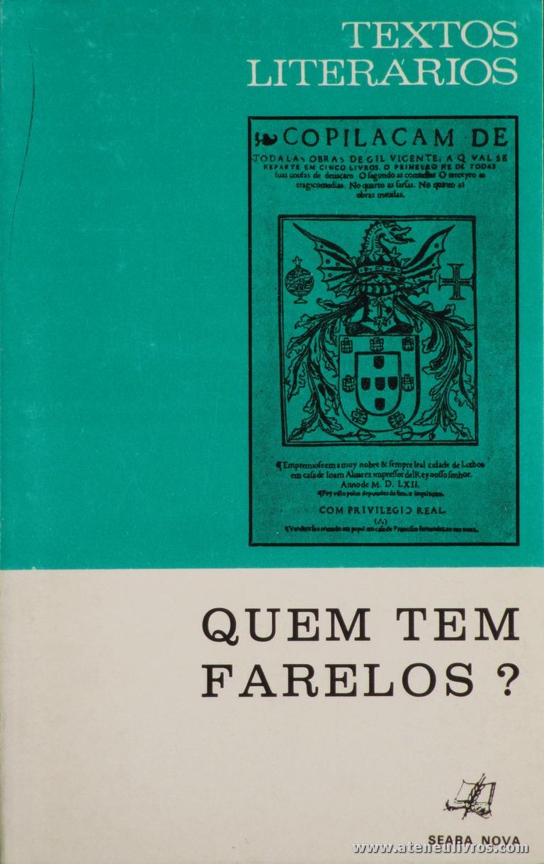 Gil Vicente - Quem tem Farelos ? (Textos Literários) - [Ernesto de Campos Andrade] - Seara Nova - Lisboa - 1973. Desc. 106 pág / 19 cm x 13 cm / Br. «€5.00»
