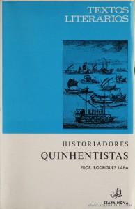 Prof. Rodrigues Lapa - Historiadores Quinhentistas (Textos Literários) - [Rodrigues Lapa] - Seara Nova - Lisboa - 1972. Desc. 121 pág / 19 cm x 13 cm / Br. «€5.00»