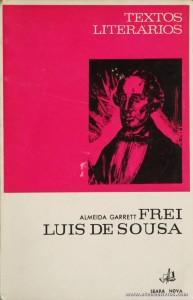 Almeida Garrett - Frei Luís e Sousa (Textos Literários) - [Rodrigues Lapa] - Seara Nova - Lisboa - 1969. Desc. 94 pág / 19 cm x 13 cm / Br. «€5.00»