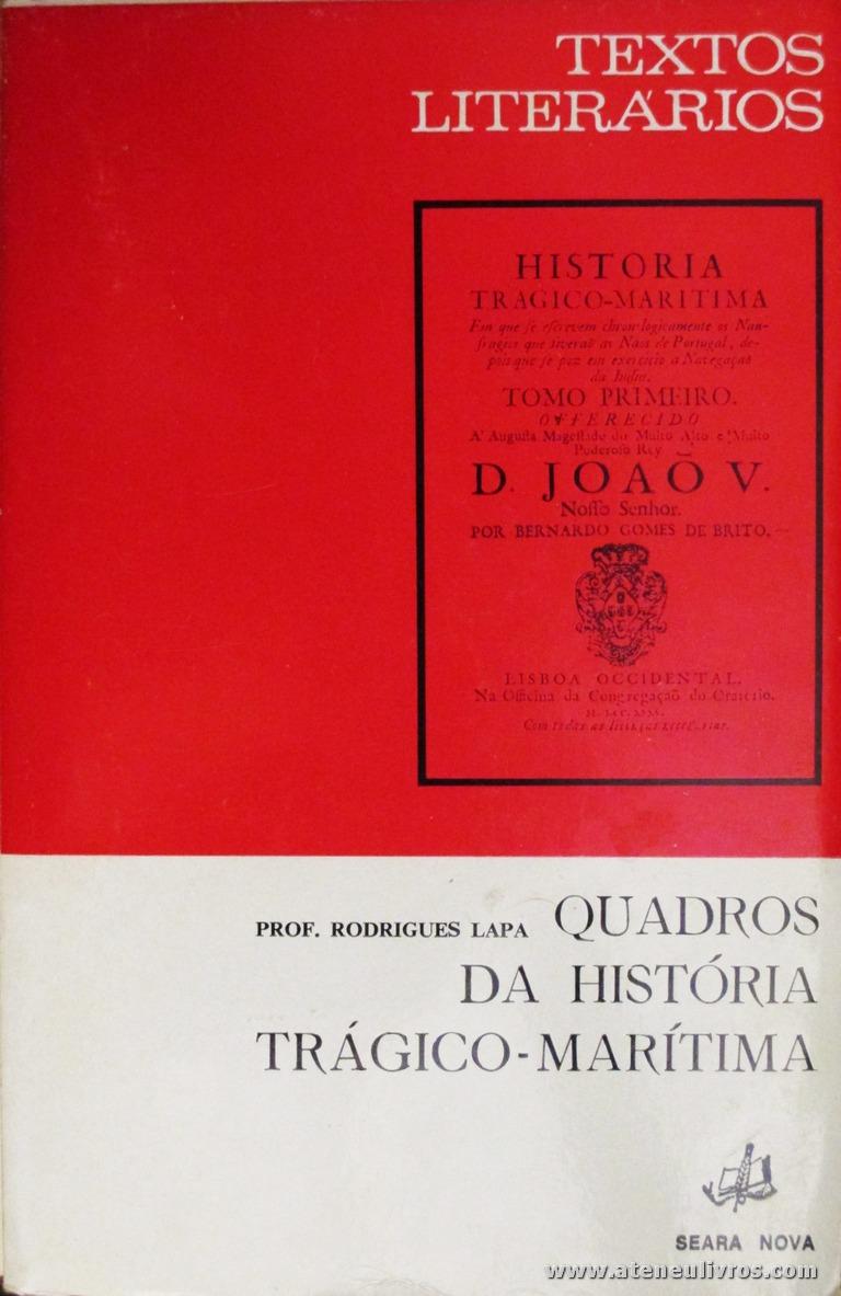 Rodrigues Lapa - Quadros da História Trágico-Marítima (Textos Literários) - [Rodrigues Lapa] - Seara Nova - Lisboa - 1972. Desc. 157 pág / 19 cm x 13 cm / Br. «€5.00»