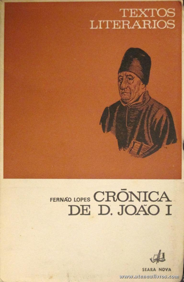 Fernão Lopes - Crónica de S.João I (Textos Literários) - [Rodrigues Lapa] - Seara Nova - Lisboa - 1967. Desc. 85 pág / 19 cm x 13 cm / Br. «€5.00»