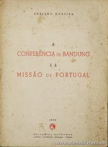 Adriano Moreira - A Conferência de Bandung e a Missão de Portugal - Editorial Ultramar - Luanda - Lourenço Marques - 1955 - «€5.00»