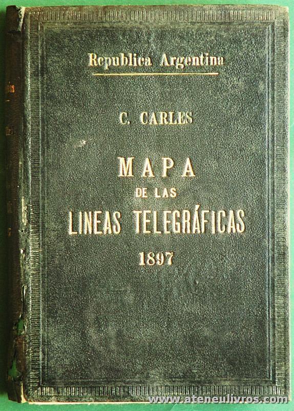 C. Carles - Mapa de Las Lineas Telegráficas 1897 - Republica Argentina