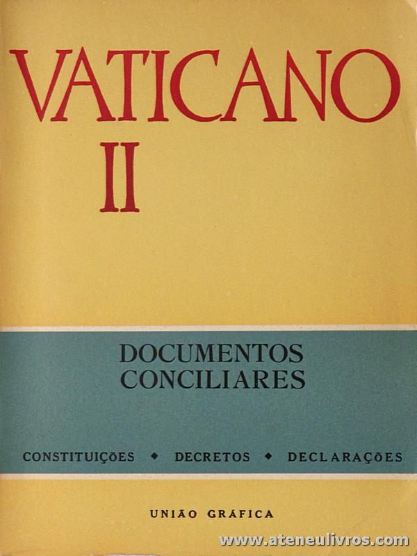Vaticano II - Documentos Conciliares / Constituições * Decretos * Declarações - União Gráfica - Lisboa - 1966. Desc. 549 pág / 20 cm x 15 cm / Br. «€25.00»