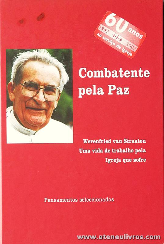 Werenfried Van Staaten - Combatente pela Paz - Fundação Ajuda a Igreja que Sofre - «€5.00»