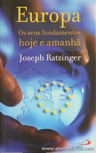 Jóseph Ratzinger - Europa « Os Fundamentos e Hoje e Amanhã - Paulus - Lisboa - 2005. Desc. 133 pág «€5.00»