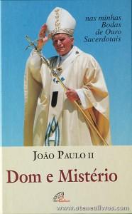 João Paulo II - Dom e Mistério «Nas Minhas Bodas de Ouro Sacerdotais» - Paulinas - Lisboa - 1996. Desc. 116 pág «€10.00»