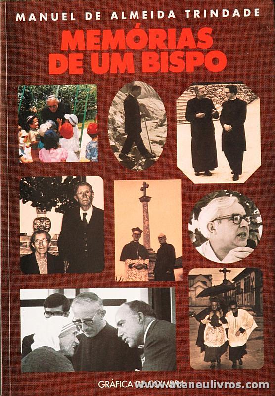 Manuel da Almeida Trindade - Memórias de Um Bispo - Gráfica de Coimbra - Coimbra - 1993. Desc. [XII] + 469 pág / 23 cm x 16 cm / Br. «€30.00»