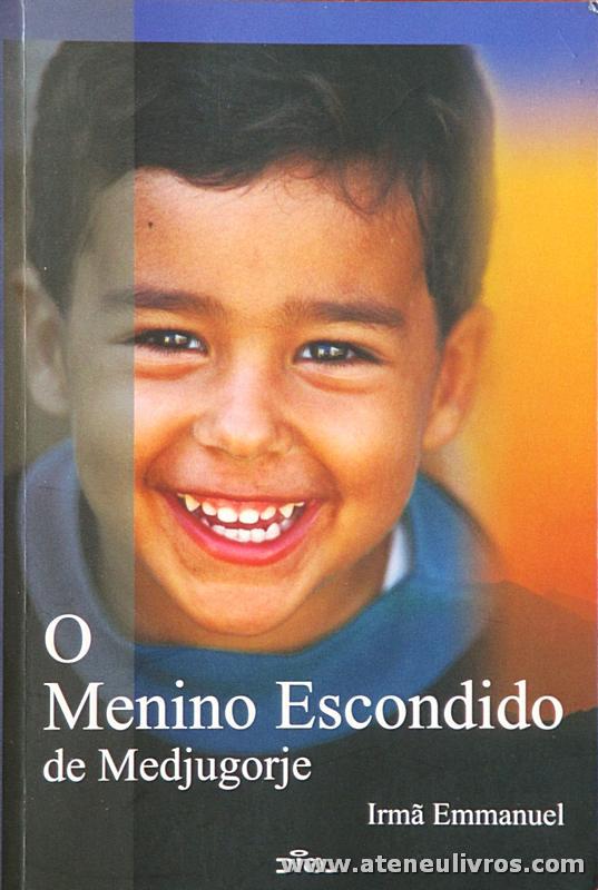Irmã Emmanuel - O Menino Escondido de Madjugorje - «€5.00»