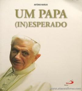 António Marujo - Um Para (In) Esperado - Paulus - Lisboa - 2006. Desc. 96 pág «€10.00»
