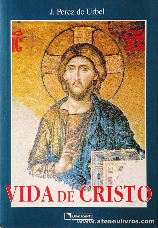 J.Perez de Urbel - Vida de Cristo - Quadrante - São Paulo - 2000. Desc. 556 pág «€30.00»