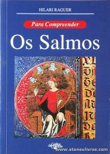 Hilari Raguer - Os Salmos «Para Compreender» - Gráfica Coimbra - Coimbra - 2002. Desc. 268 pág «€10.00»