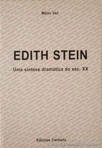 Mário Vaz - Edithy Stein «Uma Síntese Dramática do Séc. XX» - Edições Carmelo - Lisboa - 1998. «€5.00»