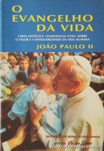 oão Paulo II - Apelo a Unidade dos Cristãos «Carta Encíclica» Sobre o Valor e a Inviolabilidade da Vida Humana» Rei dos Livros - Lisboa - 1995. Desc. 220 pág «€5.00»