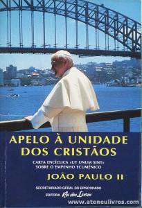 João Paulo II - Apelo a Unidade dos Cristãos «Carta Encíclica» Rei dos Livros - Lisboa - 1995. Desc. 130 pág «€5.00»