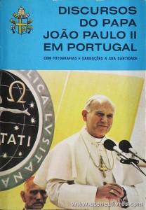 João Paulo II - Discursos do para João Paulo II em Portugal - Reis dos Livros - Lisboa - 1982. Desc. 239 pág «€15.00»
