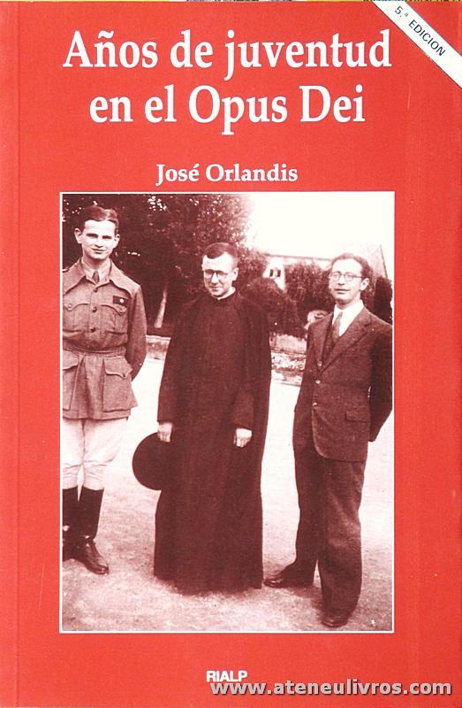 José Orlandis - Años de Juventud en el Opus Dei - Rialp - Madrd - 1994-. Desc. 188 pág «€10.00»
