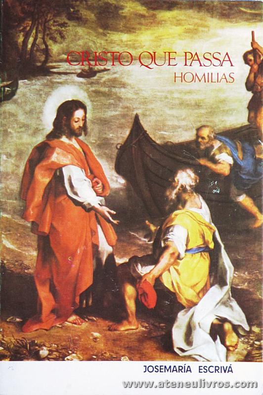 Josémaria Escrivá - Cristo Que Passa «Homilias» - Edições Reis dos Livros - Lisboa - 1983. Desc. 346 pág «€5.00»