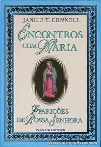 Janice T. Connell - Encontros Com Maria - Planeta Editora - Lisboa - 2000. Desc. 313 pág «€12.00»