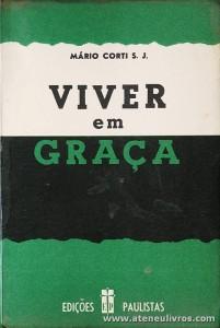 Mário Corte S, J. - Viver em Graça - Edições Paulista - Lisboa - 1962. Desc. 381 pág «€5.00»