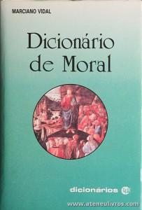 Marciano Vidal - Dicionário de Moral - Editora Santuário - Porto - 1991. Desc. 688 pág «€25.00»