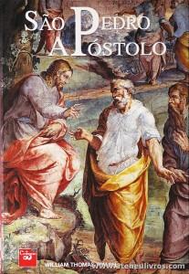 William Thomas Walsh - São Pedro Apóstolo - Editora Civilização - Porto. 2004. Desc. 288 pág «€10.00»