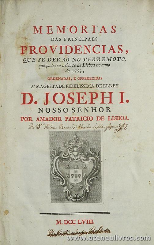 Memorias das Principaes Providencias que se Derão no Terremoto que Padeceo a Corte de Lisboa no Anno de 1755