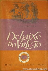 Malcolm Lowry - Debaixo do Vulcão - «€5.00»