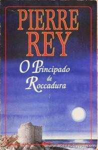 Pierre Rey - O Principado de Roccadura «€5.00»