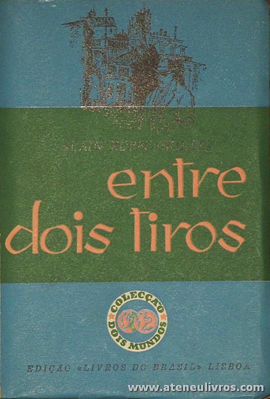 Alain Robbe-Grillet - Entre Dois Tiros «€5.00»