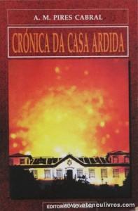 A. M. Pires Cabral - Crónica da Casa Ardida «€5.00»