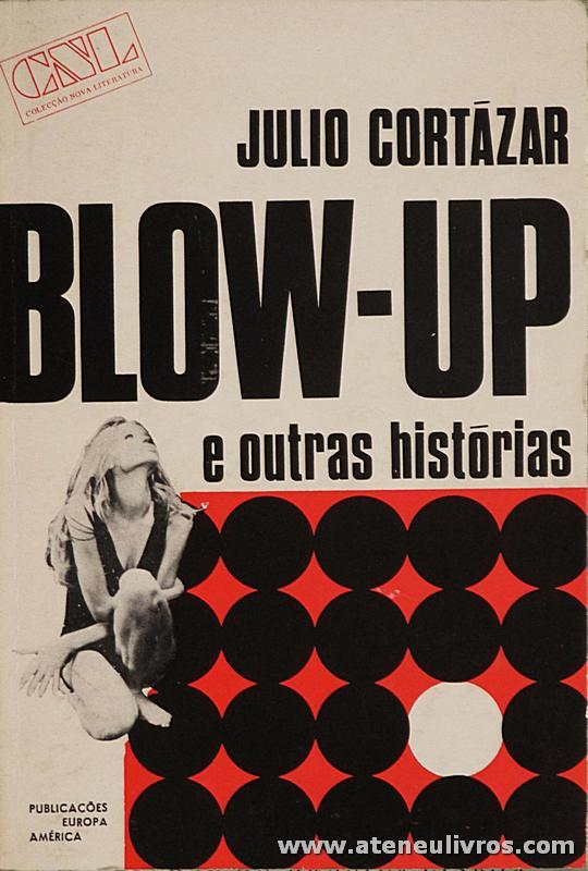 Julio Cortázar - Blow-Up e Outras histórias «€5.00»