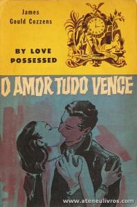 James Gould Cozzens - O Amor Tudo Vence «€5.00»