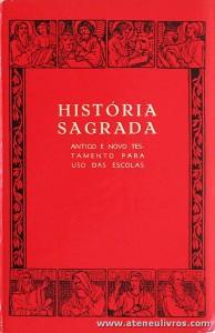História Sagrada - Antigo e Novo Testamento para Uso das Escolas «€15.00»