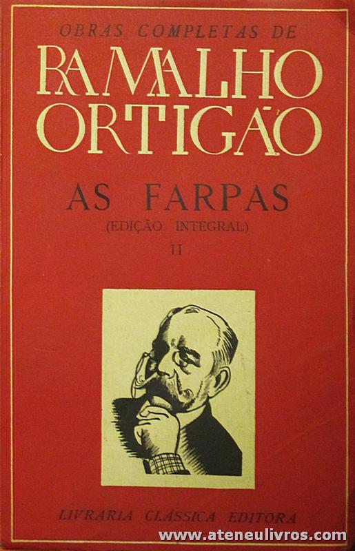 Ramalho Ortigão – Farpas (Edição Integral) – II – Livraria Clássica Editora - «€10.00»