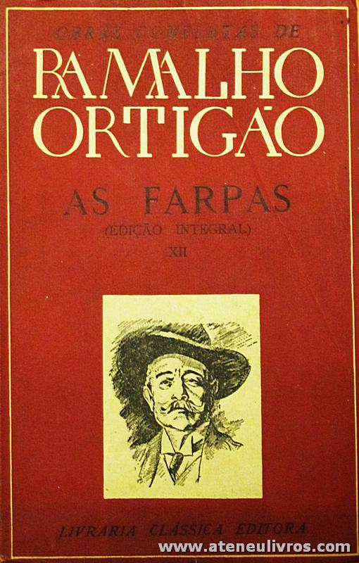 Ramalho Ortigão – Farpas (Edição Integral) – XII – Livraria Clássica Editora - «€10.00»