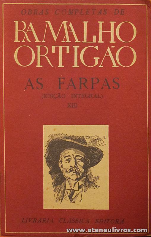 Ramalho Ortigão – Farpas (Edição Integral) – XIII – Livraria Clássica Editora - «€10.00»