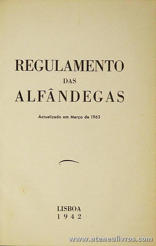 Regulamento das Alfândegas «Actualizações em Março de 1963»