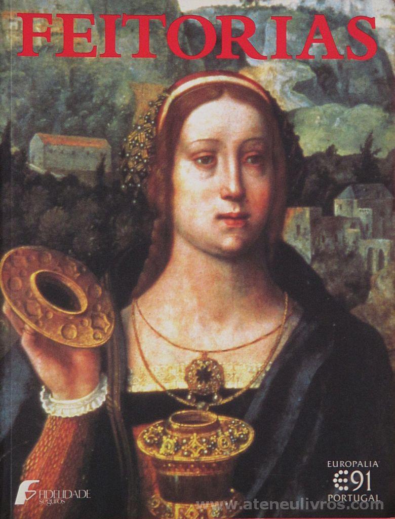 Feitorias - L'art au Portugal au temps des grandes Découvertes (Fin XIV Siècle jusqu'à 1548) - 1991. Desc. 259 pág / 30 cm x 23 cm / Br. Ilust «€40.00»