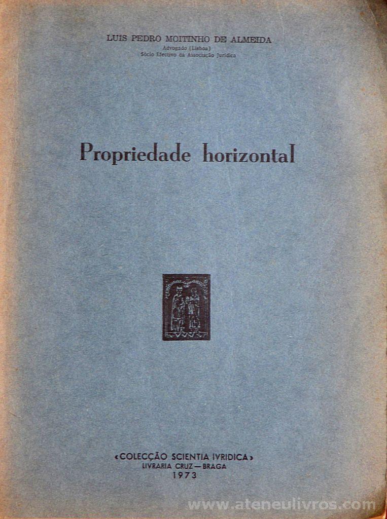 Luis Pedro Moitinho de Almeida - Propriedade Horizontal - Colecção SCIENTIA IVRIDICA - Braga - 1973. Desc. 48 pág / 24 cm x 18 cm / Br «€5.00»