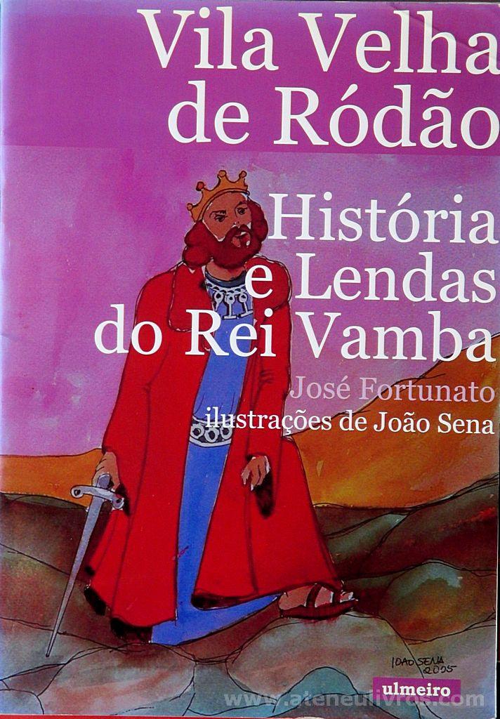 Vila Velha de Ródão - História e Lendas do Rei Vamba «€5.00»
