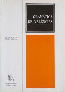 Winfried Busse & Mário Vilela - Gramática de Valência - Livraria Almedina - Coimbra - 1986. Desc. 133 pág / 21 cm x 15 cm / Br.
