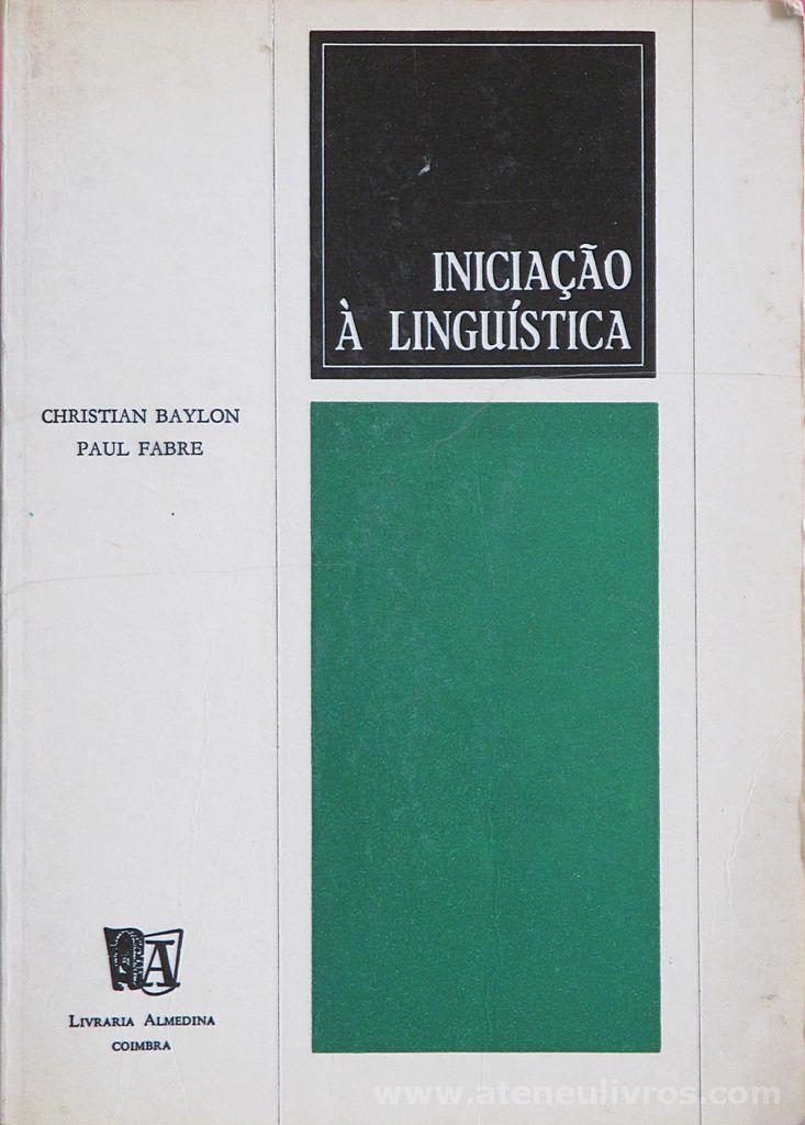 Christian Baylon & Paul Fabre - Iniciação a Linguística - Livraria Almedina - Coimbra - 1979. Desc. 270 pág / 21 cm x 15 cm / Br