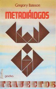 Gregory Bateson - Metadiálogos - Gradiva - Lisboa - S/D. Desc. 100 pág / 20 cm x 13 cm 7 Br.