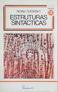 Noam Chomsky - Estruturas Sintácticas - Edições 70 - Lisboa - 1957. Desc. 126 pág / 21 cm x 13,5 cm 7 Br.