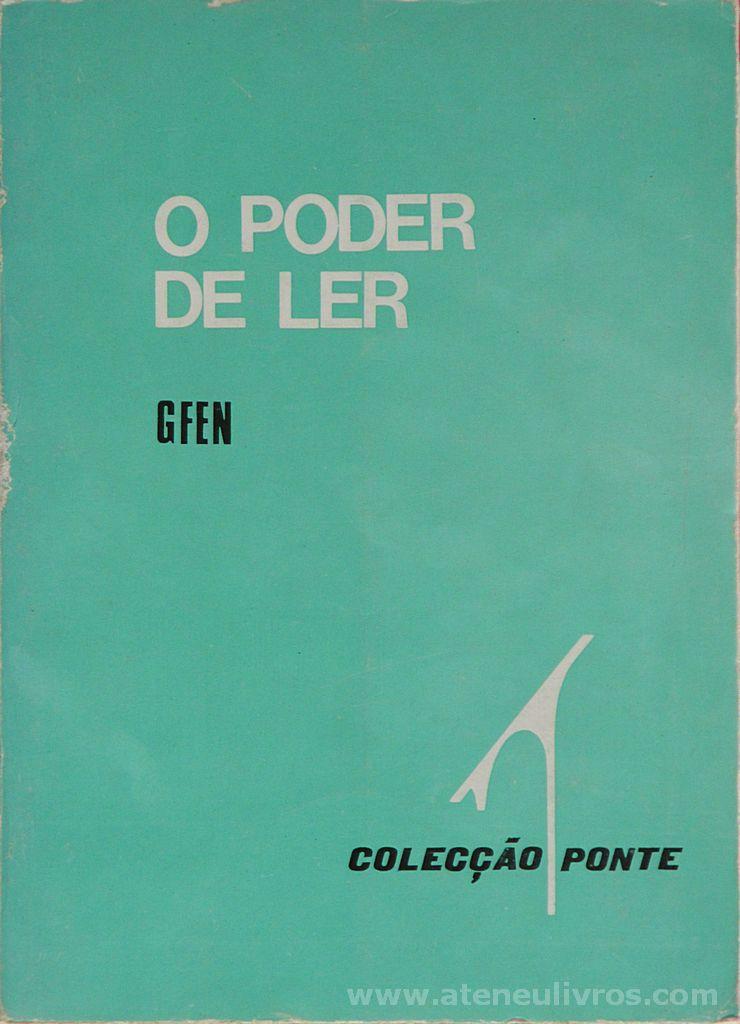 Gfen - O Poder de Ler - Colecção Ponte / Livraria Civilização - editora - Porto - 1978. Desc. 312 pág / 18 cm x 13 cm 7 Br.