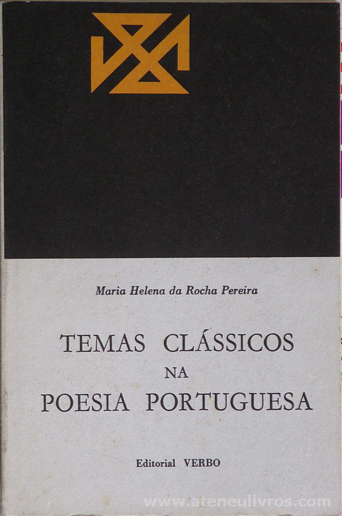 Maria Helena da Rocha Pereira - Temas Clássicos na Poesia Portuguesa - Editorial Verbo - Lisboa - 1972. Desc. 262 pág / 19,5 cm x 13 cm / Br. «€12.50»