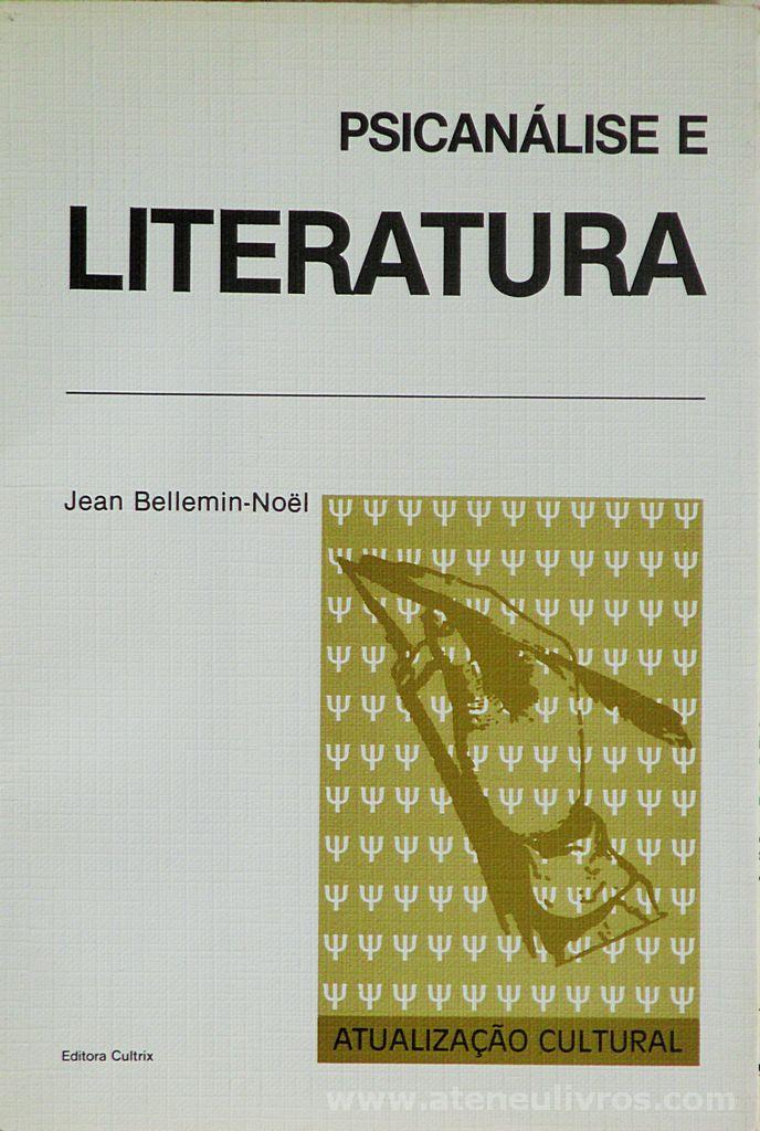 Jean Bellemin - Noël - Psicanálise e Literatura - Editora Cultrix - São Paulo - 1978. Desc. 102 pág / 19,5 cm 13 cm / Br. «€5.00»