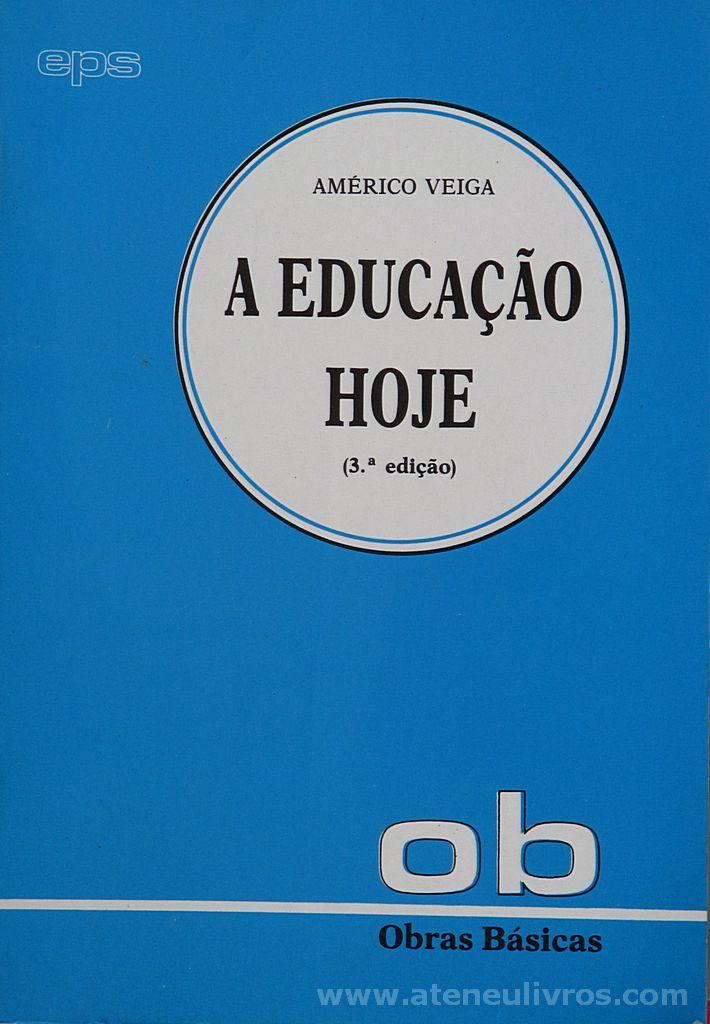 Américo Veiga - A Educação Hoje - EPS / Editorial Perpétuo Socorro - Porto - 1986. Desc. 348 pág / 21 cm x 14,5 cm / Br. «€10.00»