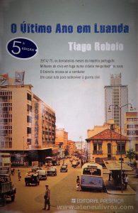 Tiago Rebelo - O Último Ano em Luanda - «€10.00»